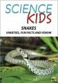 Snakes, varieties, fun facts, venom.