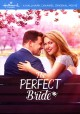 The perfect bride [videorecording (DVD)]