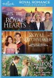 Royal romance triple feature : Royal hearts ; Royal matchmaker ; Once upon a prince.