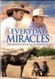 Everyday miracles [videorecording (DVD)]