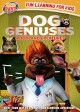 Dog geniuses. Woodland creatures