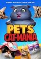 Pets. Cat-mania [videorecording (DVD)]