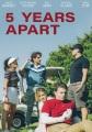 5 years apart [videorecording (DVD)]