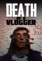 Death of a vlogger [videorecording (DVD)]