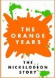 The orange years : the Nickelodeon story