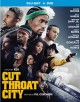 Cut throat city [videorecording (Blu-ray + DVD)]