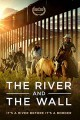 The river and the wall [videorecording (DVD)]