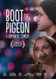 Boot the pigeon : a romantic comedy