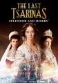 The last Tsarinas : splendor and misery