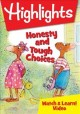 Highlights. Honesty and tough choices [videorecording (DVD)]