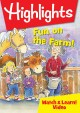 Highlights. Fun on the farm!