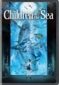 Children of the sea [videorecording (DVD)]
