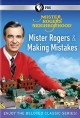 Mister Rogers' neighborhood. Mister Rogers and making mistakes [videorecording (DVD)].