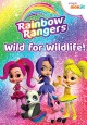 Rainbow Rangers. Wild for wildlife!