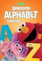 Sesame Street awesome alphabet collection [videorecording (DVD)].