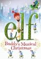 Elf : Buddy's musical Christmas