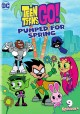 Teen titans go!. Pumped for Spring.
