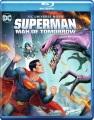 Superman, man of tomorrow [videorecording (Blu-ray + DVD)]