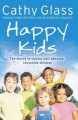 Happy kids : the secret of raising well-behaved, contented children