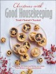 Christmas with good housekeeping : tried, tested, trusted : 150 recipes for festive perfection on a plate from Britain's most trusted kitchen.