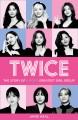 Twice : the story of k-pop