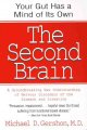 The second brain : a groundbreaking new understanding of nervous disorders of the stomach and intestine