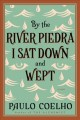 By the River Piedra I sat down and wept : a novel of forgiveness