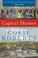Capital dames : the Civil War and the women of Washington, 1848-1868