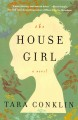 The house girl : a novel