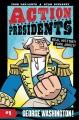 Action Presidents. [Book 1], George Washington!