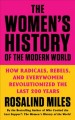The women's history of the modern world : how radicals, rebels, and everywomen revolutionized the last 200 years