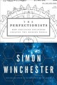 The perfectionists : how precision engineers created the modern world