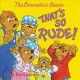 The Berenstain Bears. That's so rude!