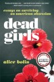 Dead girls : essays on surviving American obsession