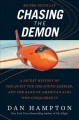CHASING THE DEMON : A SECRET HISTORY OF THE QUEST FOR THE SOUND BARRIER, AND THE BAND OF AMERICAN ACES WHO CONQUERED IT