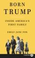 Born Trump [text (large print)] : inside America