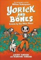 Yorick and Bones. Friends by any other name