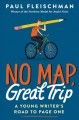 No map, great trip : a young writer's road to page one