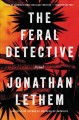 The feral detective : a novel