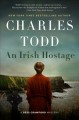An Irish hostage : a Bess Crawford mystery