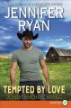 Tempted by love [text (large print)] : a Montana heat novel