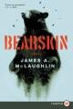 Bearskin [text (large print)]