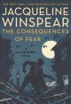 The consequences of fear / A Maisie Dobbs Novel