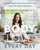 Body love every day : choose your life-changing 21-day path to food freedom