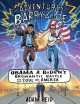 The Adventures of Barry & Joe : Obama and Biden's Bromantic Battle for the Soul of America.
