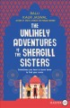 The unlikely adventures of the Shergill sisters [text (large print)] : a novel