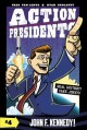 Action presidents. 04 : John F. Kennedy!