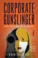 Corporate gunslinger : a novel