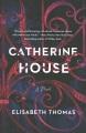 Catherine House : a novel