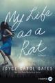 My life as a rat [text (large print)] : a novel